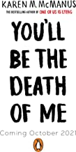 You'll Be the Death of Me