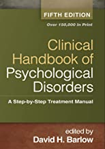 Clinical Handbook of Psychological Disorders, Fifth Edition: A Step-by-Step Treatment Manual
