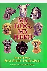 My Dog, My Hero Kindle Edition