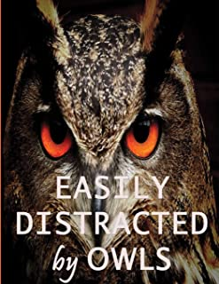 Easily Distracted By Owls: Owl Journal   Owl Notebook book   Owl gifts for women men boy girl kids gift birthday party gra...