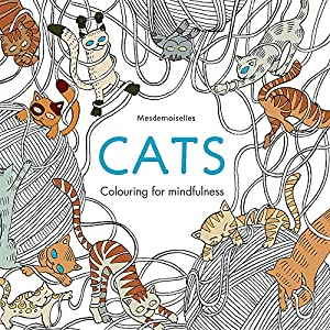 Cats Colouring For Mindfulness By Mesdemoiselles Aurelie Castex Claire Laude EBOOK