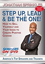 Step Up, Lead and Be The One - How to Sell Yourself and Your Ideas to Create Positive Change - Seminars On Demand Motivational Leadership Skills Training Video - Speaker Jonathan Sprinkles - Includes Streaming Video Streaming Audio + MP3 Audio