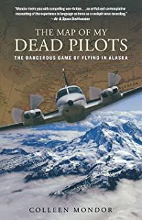 Map of My Dead Pilots: The Dangerous Game Of Flying In Alaska
