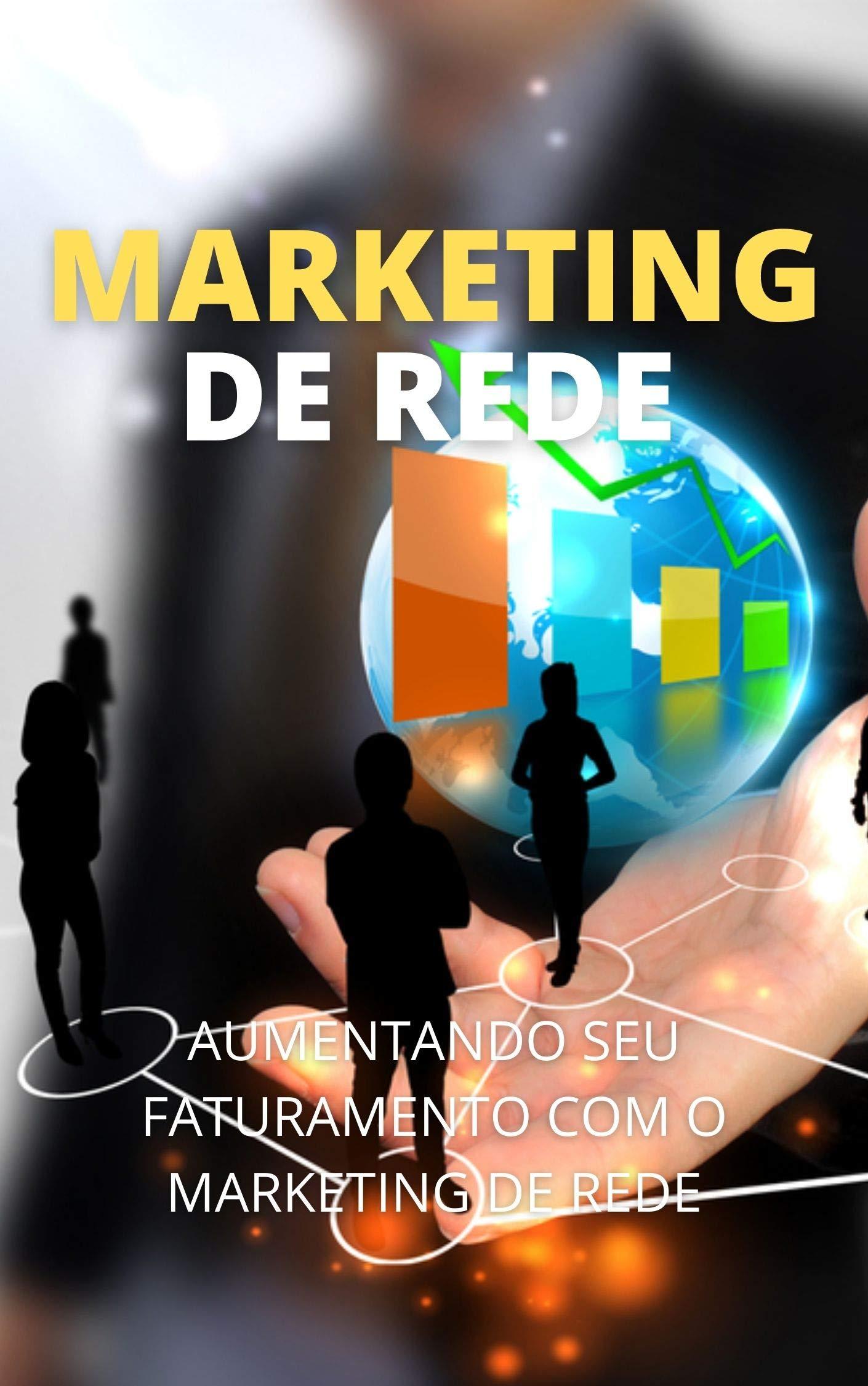 Aumente Seu Faturamento Com Marketing de Rede (Portuguese Edition)