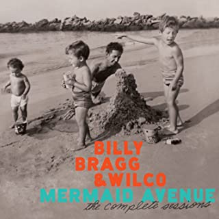 billy bragg mermaid avenue: the complete sessions songs