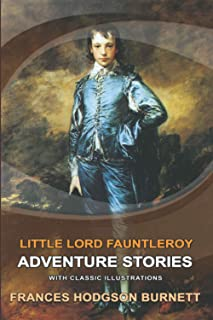 Little Lord Fauntleroy (Illustrated): Original and Classic Edition