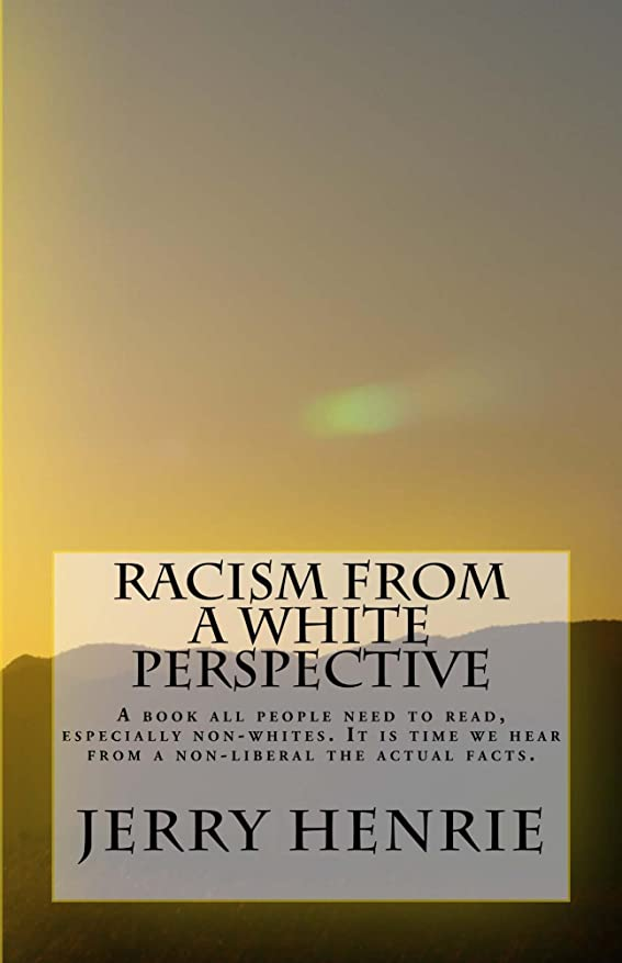 スプリット自己尊重リーズRacism from a white perspective: A book all people need to read, especialy non-whites. Its time we hear from a non-liberal, the actual facts. (English Edition)