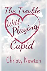 The Trouble With Playing Cupid Kindle Edition