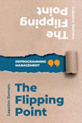 The Flipping Point: Deprogramming Management Paperback