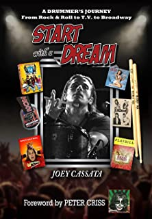 START WITH A DREAM: A Drummer's Journey from Rock & Roll to T.V. to Broadway