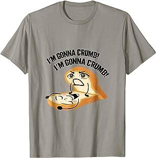 I'm Gonna Crumb Punny Adult T-Shirt