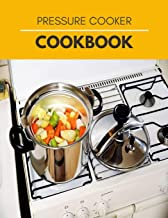 Pressure Cooker Cookbook: Lower Your Blood Pressure and Improve Your Health