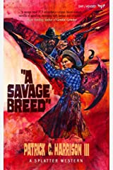 A Savage Breed (Splatter Western Book 6) Kindle Edition