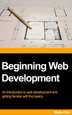 Beginning Web Development: An introduction to web development and getting familiar with the basics.