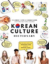Livres Korean Culture Dictionary: From Kimchi To K-Pop And K-Drama Clichés. Everything About Korea Explained! PDF