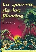 La Guerra de los Mundos (Spanish Edition)