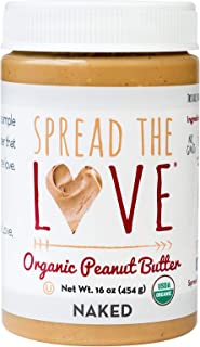 Spread The Love NAKED Organic Peanut Butter, 16 Ounce (Organic, All Natural, Vegan, Gluten-free, Creamy, Dry-Roasted, No a...