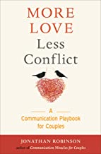 More Love Less Conflict: A Communication Playbook for Couples (English Edition)