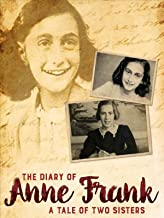 The Diary Of Anne Frank - A Tale Of Two Sisters