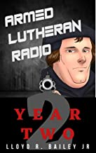 Armed Lutheran Radio - Year Two