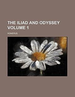 The Iliad and Odyssey Volume 1
