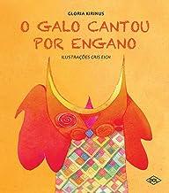 O Galo Cantou por Engano - Volume 1