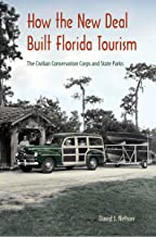 How the New Deal Built Florida Tourism: The Civilian Conservation Corps and State Parks