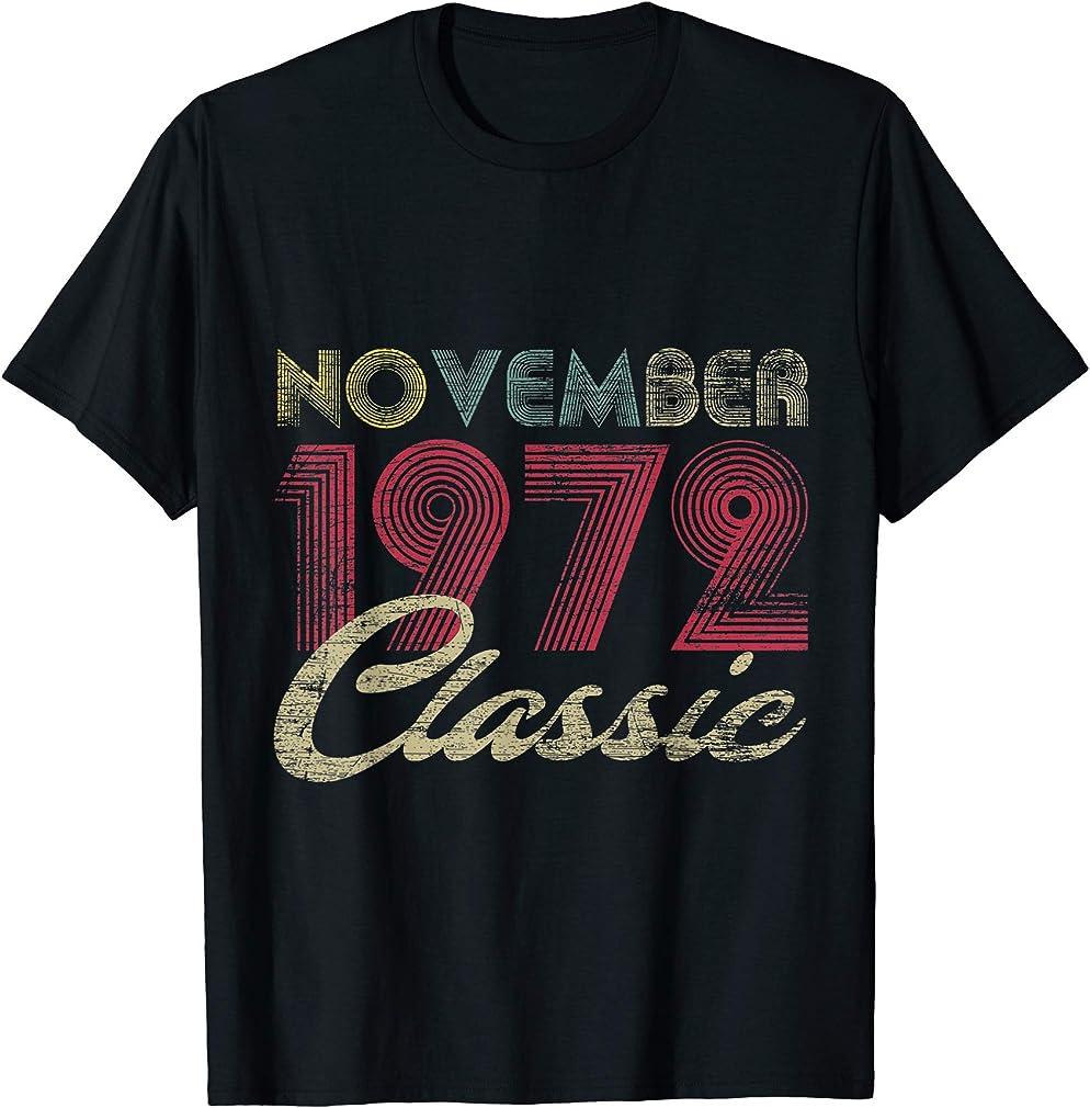 Classic November 1972 Bday Men Women Gifts 48th Birthday T-shirt