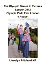 The Olympic Games in Pictures London 2012 Olympic Park, East London 5 August (Photo Albums) (Volume 17) (Bengali Edition)