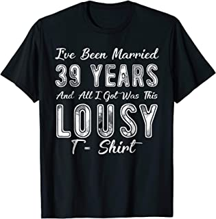 39th Wedding Anniversary Gift- Been Married 39 Year T-Shirt