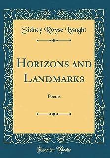 Horizons and Landmarks: Poems (Classic Reprint)