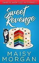 Sweet Revenge (Sweets Shop Cozy Mysteries Book 1)