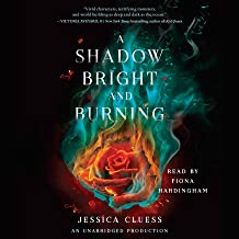 A Shadow Bright and Burning: Kingdom on Fire, Book 1