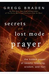 Secrets of the Lost Mode of Prayer: The Hidden Power of Beauty, Blessing, Wisdom, and Hurt (English Edition) Format Kindle