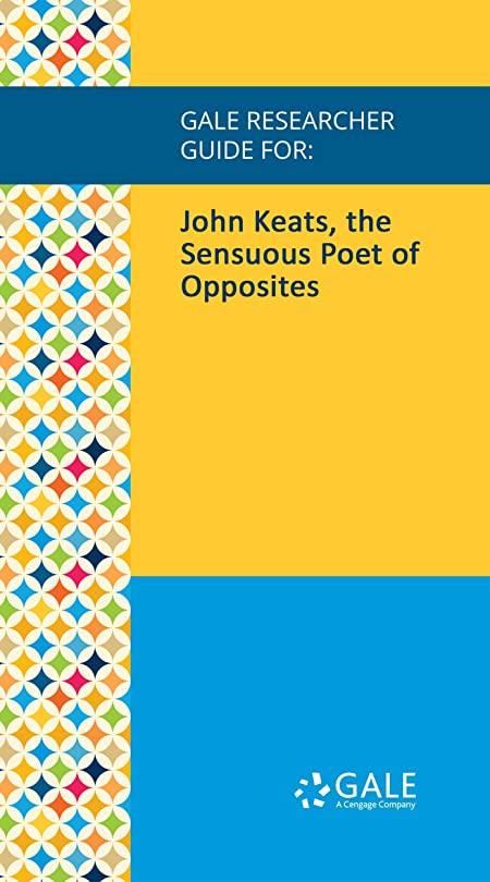 薄いデコレーション無効にするGale Researcher Guide for: John Keats, the Sensuous Poet of Opposites (English Edition)