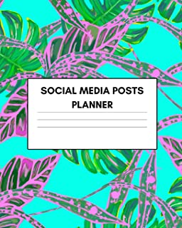 Social Media Posts Planner: Plan Your Digital Business Content And Strategy (Instagram, Facebook, Pinterest and more…)