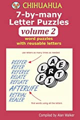 Chihuahua 7-by-many Letter Puzzles Volume 2: Word puzzles with reusable letters Paperback