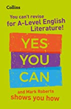 You can't revise for A Level English Literature! Yes you can, and Mark Roberts shows you how: For the 2022 exams (Collins ...