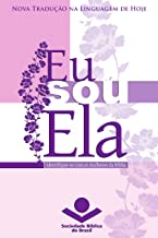 Eu sou ela: Identifique-se com as mulheres da Bíblia (Portuguese Edition)