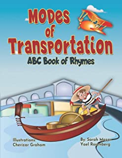 Modes of Transportation: ABC Book of Rhymes: Reading at Bedtime Brainy Benefits (Science and Technology for Kids)