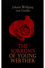 The Sorrows of Young Werther Kindle Edition