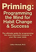 Priming: Programming the Mind for Habit Change and Success