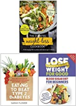 The Diabetes Weight-Loss Cookbook [Hardcover], Eating to Beat Type 2 Diabetes, Blood Sugar Diet For Beginners 3 Books Collection Set