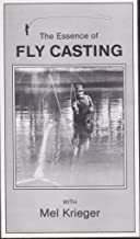 The Essence of Fly Casting with Mel Krieger