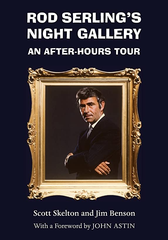 Rod Serling's Night Gallery: An After-Hours Tour (Television and Popular Culture)