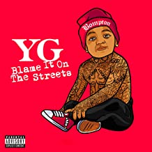 Blame It On The Streets [Explicit]