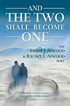 And the Two shall become One: The Frank J. Atwood & Rachel L. Atwood Story