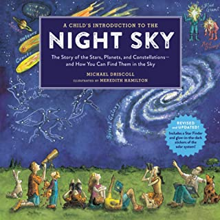 A Child's Introduction To The Night Sky (Revised and Updated): The Story of the Stars, Planets, and Constellations--and Ho...