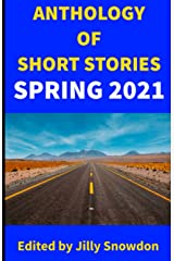 Anthology of Short Stories: Spring 2021 (Fenechty Publishing Anthology of Short Stories) Paperback