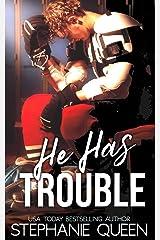 He Has Trouble: A Bad Boy Second Chance Romance (Boston Brawlers Hockey Romance) Kindle Edition